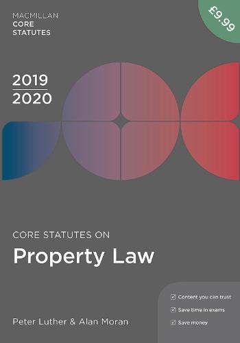 Core Statutes on Property Law 2019-20 - Macmillan Core Statutes (Paperback)