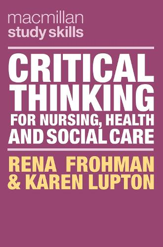 Critical Thinking for Nursing, Health and Social Care - Macmillan Study Skills (Paperback)