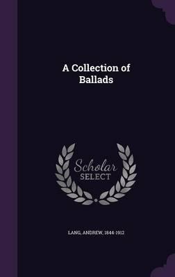 A Collection of Ballads (Hardback)