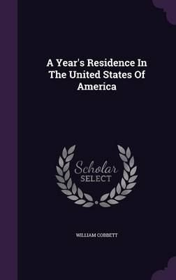 A Year's Residence in the United States of America (Hardback)