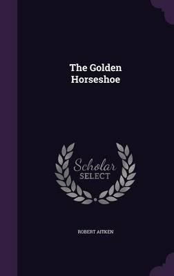 The Golden Horseshoe (Hardback)