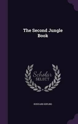 The Second Jungle Book (Hardback)