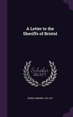 A Letter to the Sheriffs of Bristol (Hardback)