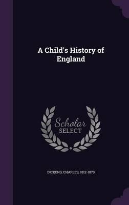 A Child's History of England (Hardback)