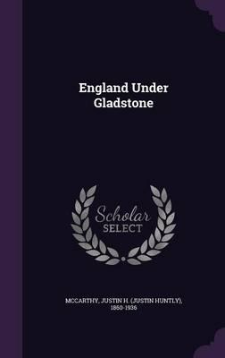 England Under Gladstone (Hardback)