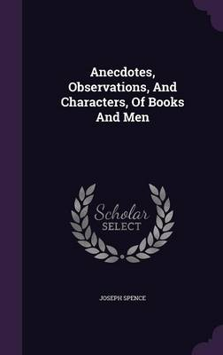 Anecdotes, Observations, and Characters, of Books and Men (Hardback)