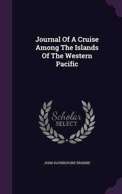 Journal of a Cruise Among the Islands of the Western Pacific (Hardback)