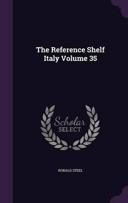 The Reference Shelf Italy Volume 35 (Hardback)