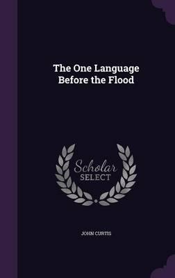 The One Language Before the Flood (Hardback)