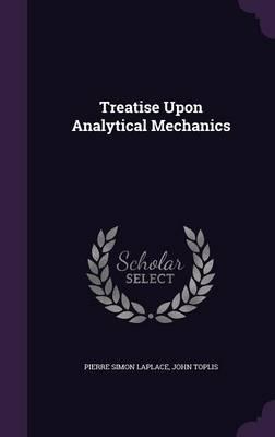 Treatise Upon Analytical Mechanics (Hardback)