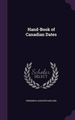 Hand-Book of Canadian Dates (Hardback)