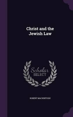 Christ and the Jewish Law (Hardback)