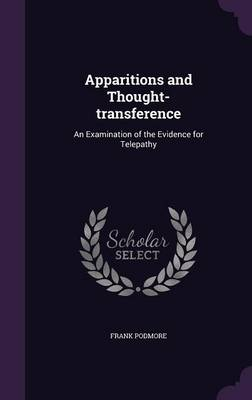 Apparitions and Thought-Transference: An Examination of the Evidence for Telepathy (Hardback)