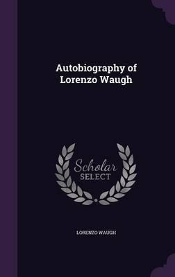 Autobiography of Lorenzo Waugh (Hardback)