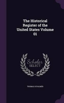 The Historical Register of the United States Volume 01 (Hardback)