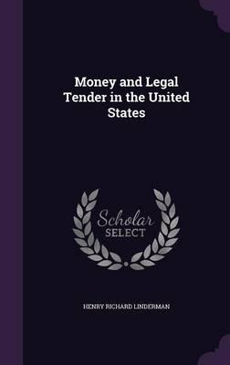 Money and Legal Tender in the United States (Hardback)