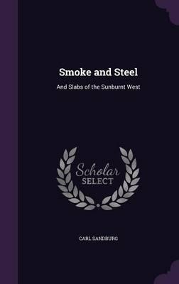 Smoke and Steel: And Slabs of the Sunburnt West (Hardback)