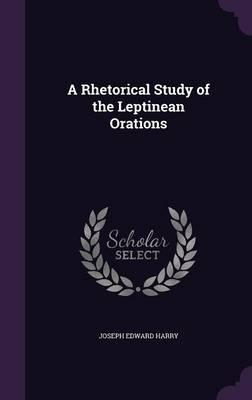 A Rhetorical Study of the Leptinean Orations (Hardback)