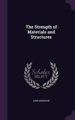 The Strength of Materials and Structures (Hardback)