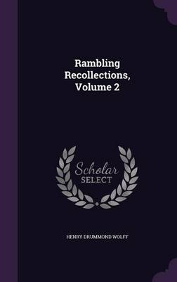Rambling Recollections, Volume 2 (Hardback)