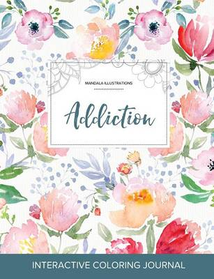 Adult Coloring Journal: Addiction (Mandala Illustrations, Le Fleur) (Paperback)