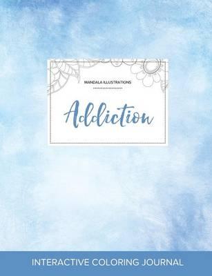 Adult Coloring Journal: Addiction (Mandala Illustrations, Clear Skies) (Paperback)
