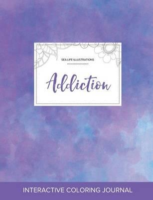 Adult Coloring Journal: Addiction (Sea Life Illustrations, Purple Mist) (Paperback)