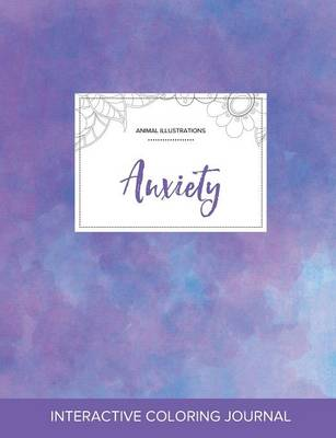 Adult Coloring Journal: Anxiety (Animal Illustrations, Purple Mist) (Paperback)