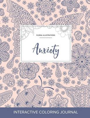 Adult Coloring Journal: Anxiety (Floral Illustrations, Ladybug) (Paperback)