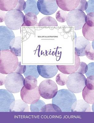 Adult Coloring Journal: Anxiety (Sea Life Illustrations, Purple Bubbles) (Paperback)