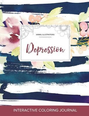 Adult Coloring Journal: Depression (Animal Illustrations, Nautical Floral) (Paperback)