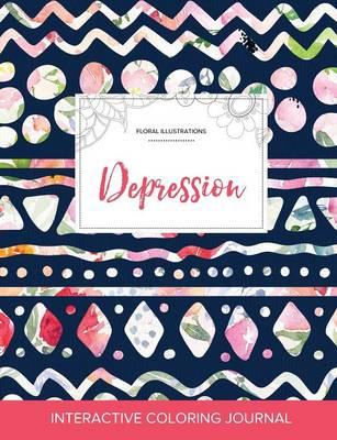 Adult Coloring Journal: Depression (Floral Illustrations, Tribal Floral) (Paperback)