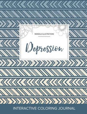 Adult Coloring Journal: Depression (Mandala Illustrations, Tribal) (Paperback)