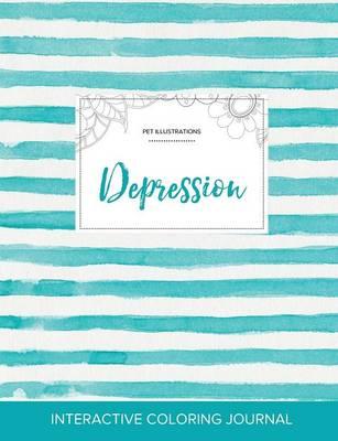 Adult Coloring Journal: Depression (Pet Illustrations, Turquoise Stripes) (Paperback)