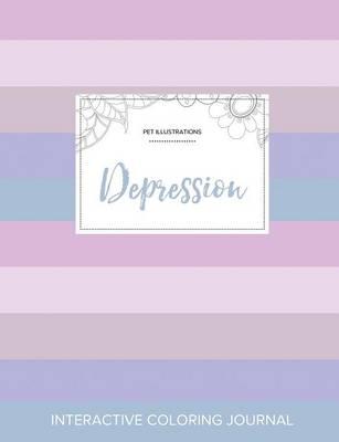 Adult Coloring Journal: Depression (Pet Illustrations, Pastel Stripes) (Paperback)