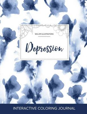 Adult Coloring Journal: Depression (Sea Life Illustrations, Blue Orchid) (Paperback)