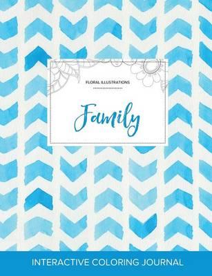 Adult Coloring Journal: Family (Floral Illustrations, Watercolor Herringbone) (Paperback)