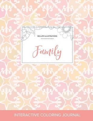Adult Coloring Journal: Family (Sea Life Illustrations, Pastel Elegance) (Paperback)