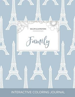 Adult Coloring Journal: Family (Sea Life Illustrations, Eiffel Tower) (Paperback)