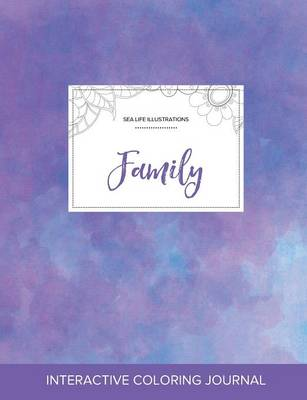 Adult Coloring Journal: Family (Sea Life Illustrations, Purple Mist) (Paperback)