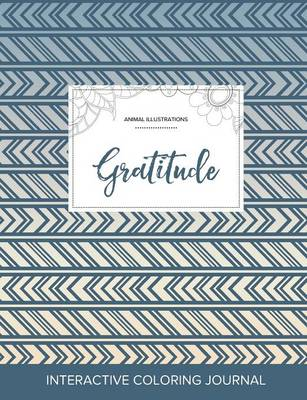 Adult Coloring Journal: Gratitude (Animal Illustrations, Tribal) (Paperback)