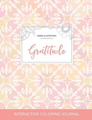 Adult Coloring Journal: Gratitude (Animal Illustrations, Pastel Elegance) (Paperback)