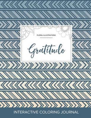 Adult Coloring Journal: Gratitude (Floral Illustrations, Tribal) (Paperback)