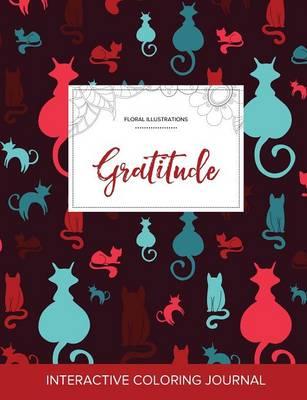 Adult Coloring Journal: Gratitude (Floral Illustrations, Cats) (Paperback)