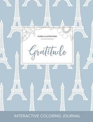 Adult Coloring Journal: Gratitude (Floral Illustrations, Eiffel Tower) (Paperback)