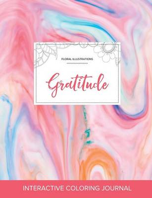 Adult Coloring Journal: Gratitude (Floral Illustrations, Bubblegum) (Paperback)