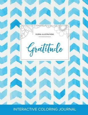 Adult Coloring Journal: Gratitude (Floral Illustrations, Watercolor Herringbone) (Paperback)