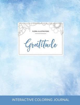 Adult Coloring Journal: Gratitude (Floral Illustrations, Clear Skies) (Paperback)