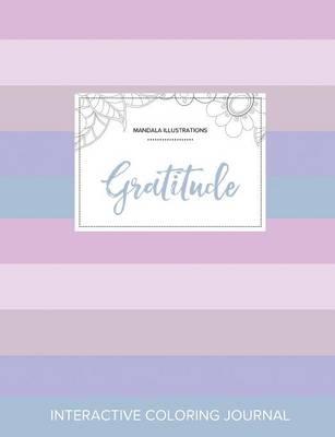 Adult Coloring Journal: Gratitude (Mandala Illustrations, Pastel Stripes) (Paperback)