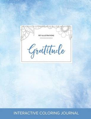 Adult Coloring Journal: Gratitude (Pet Illustrations, Clear Skies) (Paperback)
